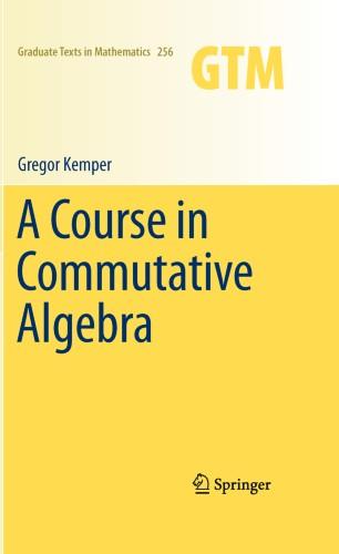 A Course in Commutative Algebra