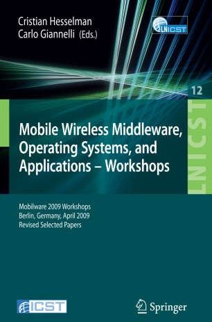 Mobile Wireless Middleware, Operating Systems, and Applications - Workshops