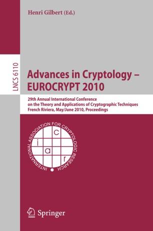 Advances in Cryptology – EUROCRYPT 2010