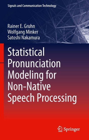 Statistical Pronunciation Modeling for Non-Native Speech Processing