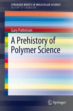 A Prehistory of Polymer Science: 2 (SpringerBriefs in Molecular Science)