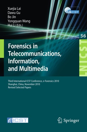 Forensics in Telecommunications, Information, and Multimedia