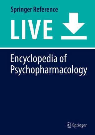 [Encyclopedia of Psychopharmacology]
