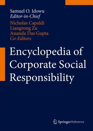 [Encyclopedia of Corporate Social Responsibility]