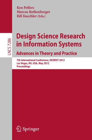 Design Science Research In Information Systems Advances In Theory And Practice Springerlink