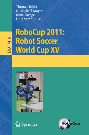 RoboCup 2011: Robot Soccer World Cup XV