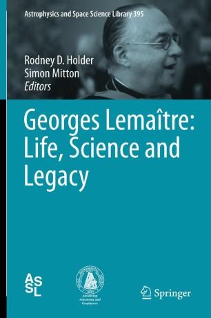 Georges Lemaître: Life, Science and Legacy | SpringerLink