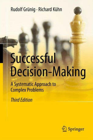 Successful Decision-Making : A Systematic Approach to Complex Problems