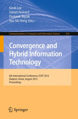 6th International Conference, ICHIT 2012, Daejeon, Korea, August 23-25, 2012. Proceedings