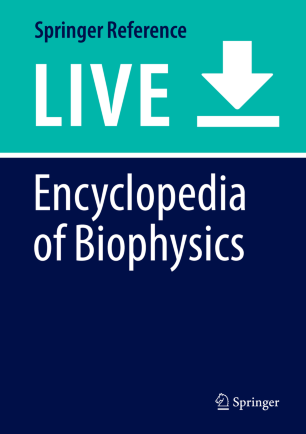 [Encyclopedia of Biophysics]