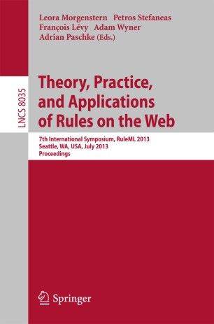Theory, Practice, and Applications of Rules on the Web