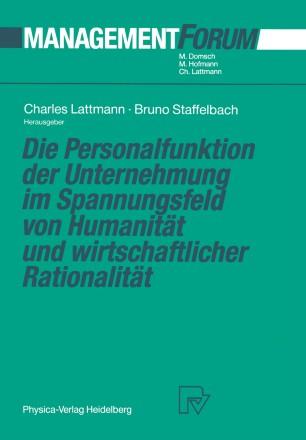 Die Personalfunktion der Unternehmung im Spannungsfeld von Humanität und wirtschaftlicher Rationalität
