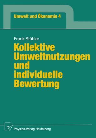 Kollektive Umweltnutzungen und individuelle Bewertung