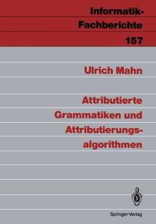Attributierte Grammatiken und Attributierungsalgorithmen