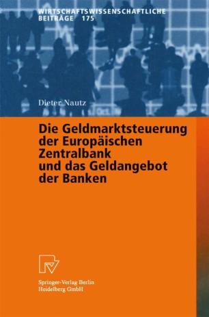 Die Geldmarktsteuerung der Europäischen Zentralbank und das Geldangebot der Banken