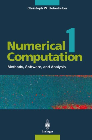 Numerical Computation 2.. Methods, Software, and Analysis - Christoph-W Ueberhuber