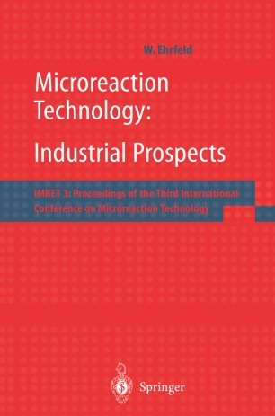 Microreaction Technology: Industrial Prospects : IMRET 3: Proceedings of the Third International Conference on Microreaction Technology