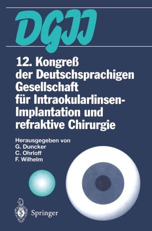 12. Kongreß der Deutschsprachigen Gesellschaft für Intraokularlinsen-Implantation und refraktive Chirurgie