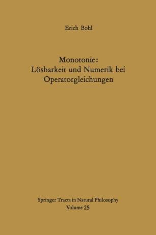 Monotonie: Lösbarkeit und Numerik bei Operatorgleichungen