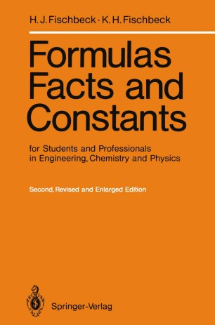 Formulas, Facts, and Constants: for Students and Professionals in Engineering, Chemistry and Physics
