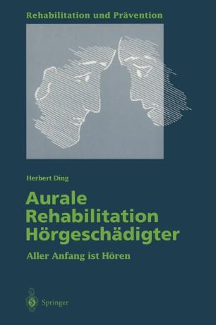 Aurale Rehabilitation Hörgeschädigter