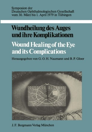 Wundheilung des Auges und ihre Komplikationen / Wound Healing of the Eye and its Complications