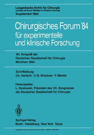Chirurgisches Forum '84 für experimentelle und klinische Forschung