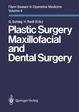 Fibrin Sealant in Operative Medicine: Volume 4 Plastic Surgery — Maxillofacial and Dental Surgery