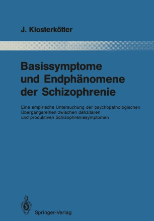 Basissymptome und Endphänomene der Schizophrenie