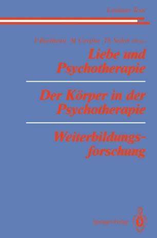 Liebe und Psychotherapie. Der Körper in der Psychotherapie. Weiterbildungsforschung