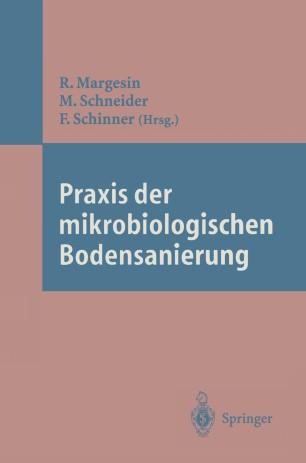 Praxis der mikrobiologischen Bodensanierung