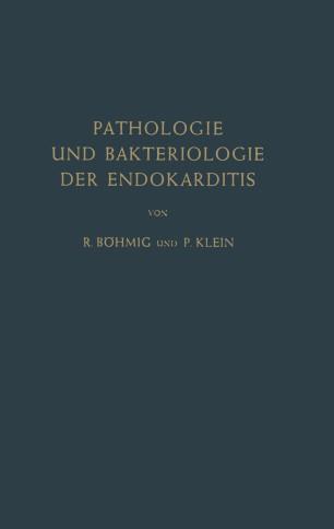 Pathologie und Bakteriologie der Endokarditis