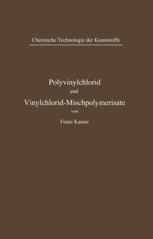 Polyvinylchlorid und Vinylchlorid-Mischpolymerisate
