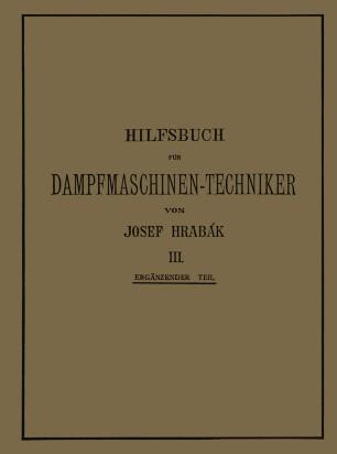 Hilfsbuch für Dampfmaschinen-Techniker