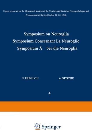 Symposium on Neuroglia / Symposium Concernant La Neuroglie / Symposium über die Neuroglia