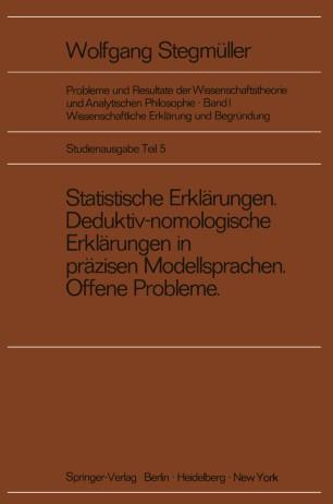 Statistische Erklärungen Deduktiv-nomologische Erklärungen in präzisen Modellsprachen Offene Probleme
