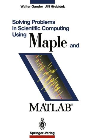 Solving Problems In Scientific Computing Using Maple And Matlab G Ander Walter Hrebicek Jiri