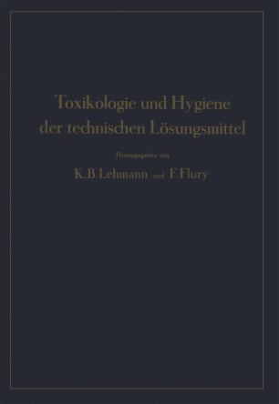Toxikologie und Hygiene der technischen Lösungsmittel