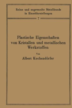 Plastische Eigenschaften von Kristallen und metallischen Werkstoffen