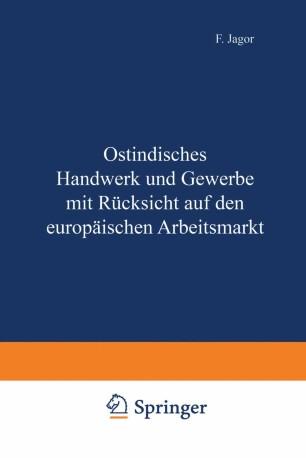 Ostindisches Handwerk und Gewerbe mit Rücksicht auf den europäischen Arbeitsmarkt