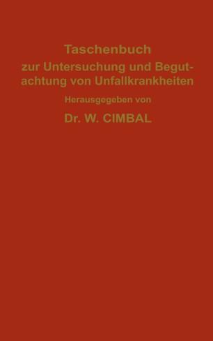 Taschenbuch zur Untersuchung und Begutachtung von Unfallkrankheiten