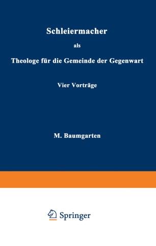 Schleiermacher als Theologe für die Gemeinde der Gegenwart