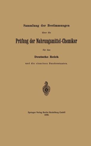Sammlung der Bestimmungen über die Prüfung der Nahrungsmittel-Chemiker für das Deutsche Reich und die einzelnen Bundesstaaten