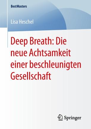 Deep Breath: Die neue Achtsamkeit einer beschleunigten Gesellschaft