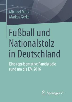 Fussball Und Nationalstolz In Deutschland Springerlink