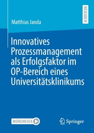 Innovatives Prozessmanagement Als Erfolgsfaktor Im Op Bereich Eines Universitatsklinikums Springerlink