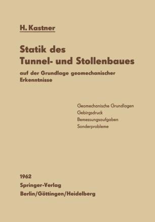 Statik des Tunnel- und Stollenbaues auf der Grundlage geomechanischer Erkenntnisse