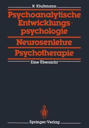 Psychoanalytische Entwicklungspsychologie, Neurosenlehre, Psychotherapie