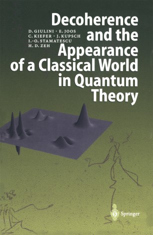 Decoherence and the Appearance of a Classical World in
