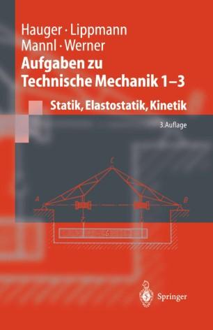 Aufgaben Zu Technische Mechanik 1 3 Springerlink